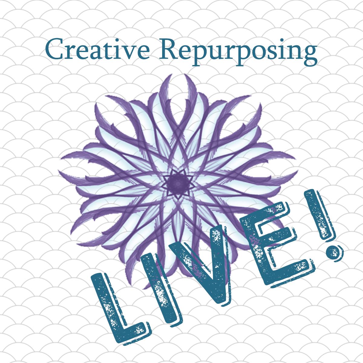 creative repurposing live workshop