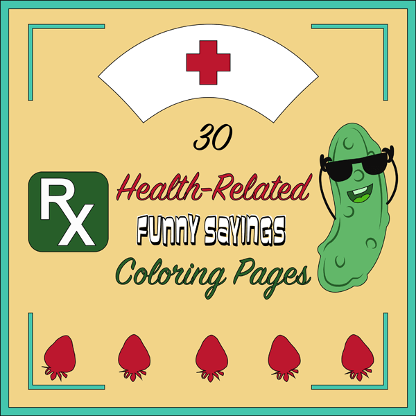 30 Health-Related Funny Sayings Coloring Pages plr