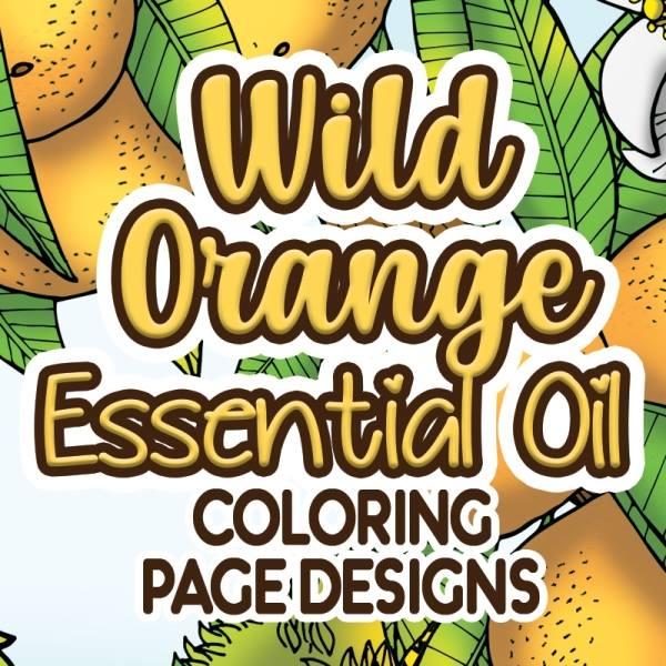 Wild Orange Essential Oil Coloring Pages